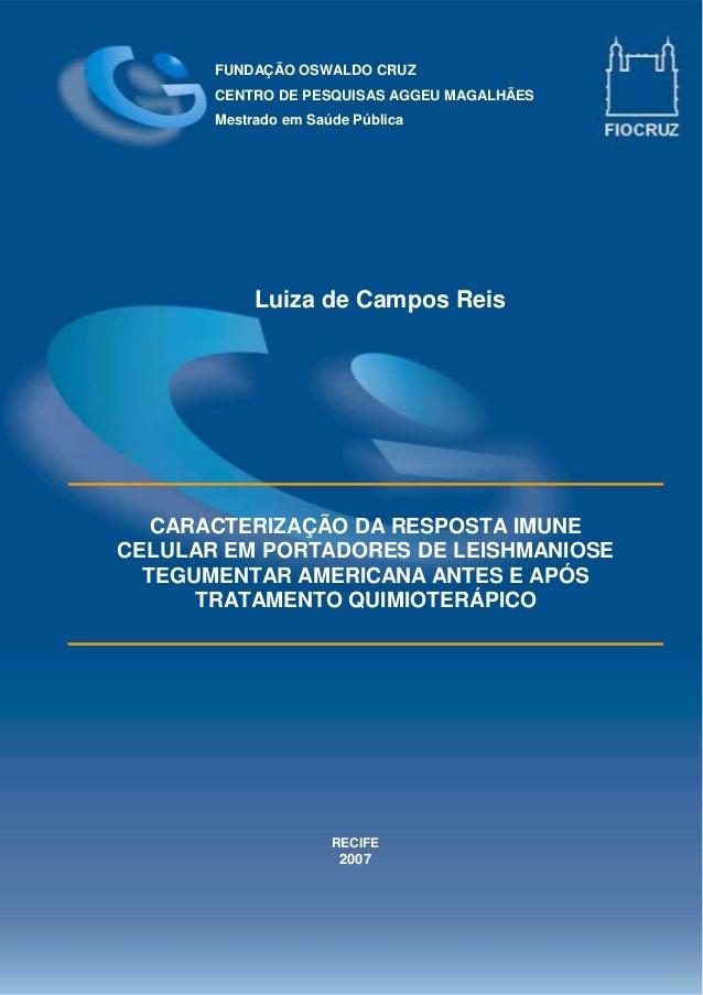 FUNDAÇÃO OSWALDO CRUZ CENTRO DE PESQUISAS AGGEU MAGALHÃES Mestrado em Saúde Pública CARACTERIZAÇÃO DA RESPOSTA IMUNE CELUL...