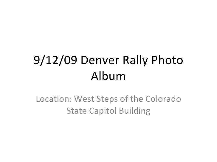 9/12/09 Denver Rally Photo Album Location: West Steps of the Colorado State Capitol Building