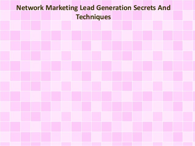 Network Marketing Lead Generation Secrets And  Techniques