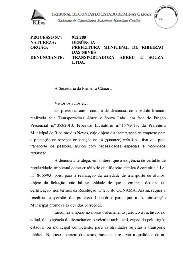 PROCESSO N.º: 912.280 NATUREZA: DENÚNCIA ÓRGÃO: PREFEITURA MUNICIPAL DE RIBEIRÃO DAS NEVES DENUNCIANTE: TRANSPORTADORA ABR...