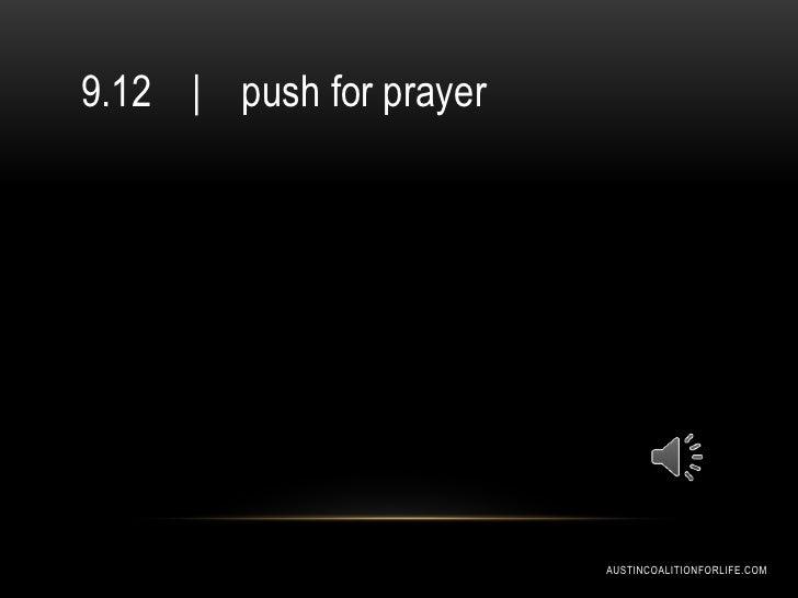 9.12    |    push for prayer<br />AustinCoalitionforLife.com<br />