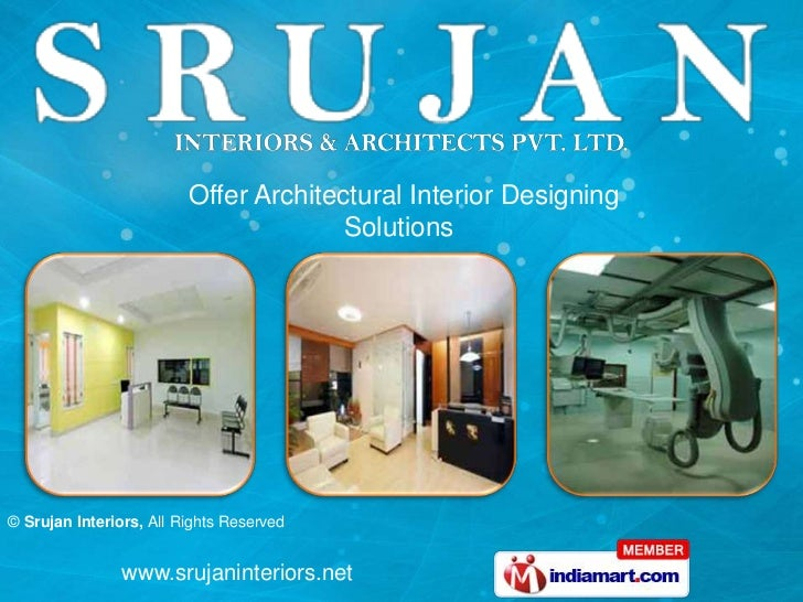 Offer Architectural Interior Designing                                       Solutions© Srujan Interiors, All Rights Reser...