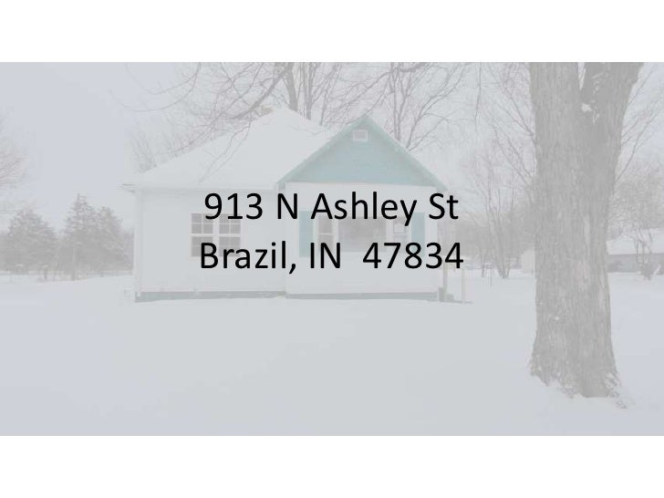 913 N Ashley StBrazil, IN  47834<br />