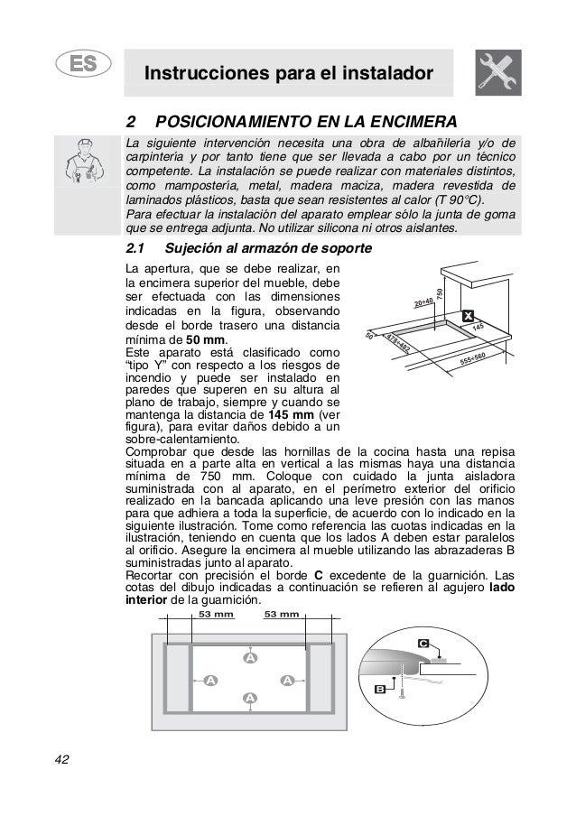 Instrucciones para el instalador 42 2 POSICIONAMIENTO EN LA ENCIMERA La siguiente intervención necesita una obra de albañi...