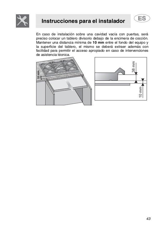 Instrucciones para el instalador 43 En caso de instalación sobre una cavidad vacía con puertas, será preciso colocar un ta...