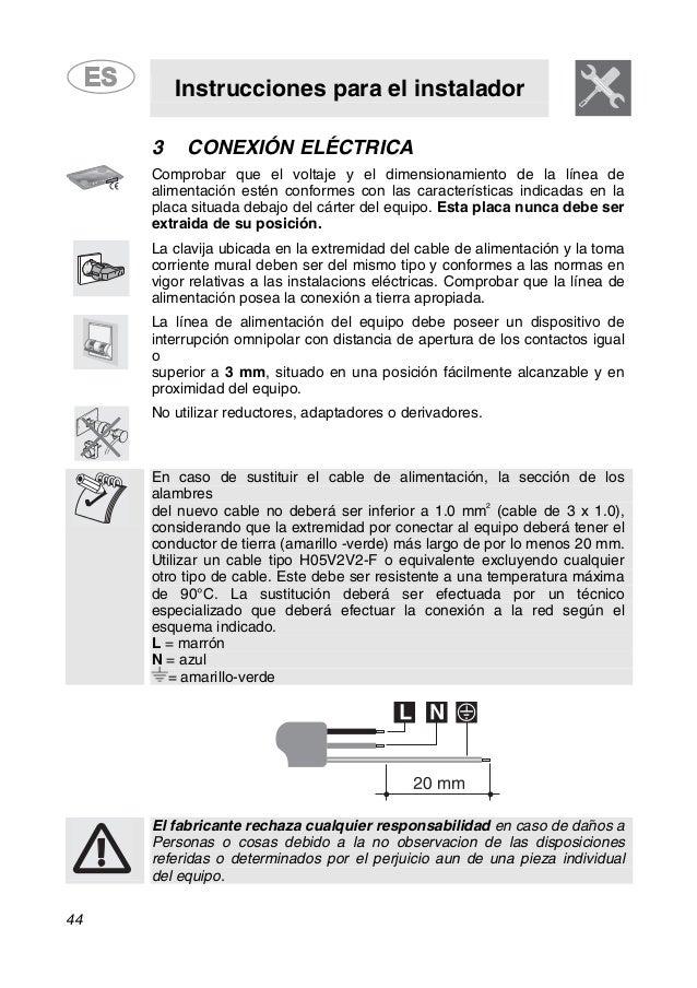 Instrucciones para el instalador 44 3 CONEXIÓN ELÉCTRICA Comprobar que el voltaje y el dimensionamiento de la línea de ali...