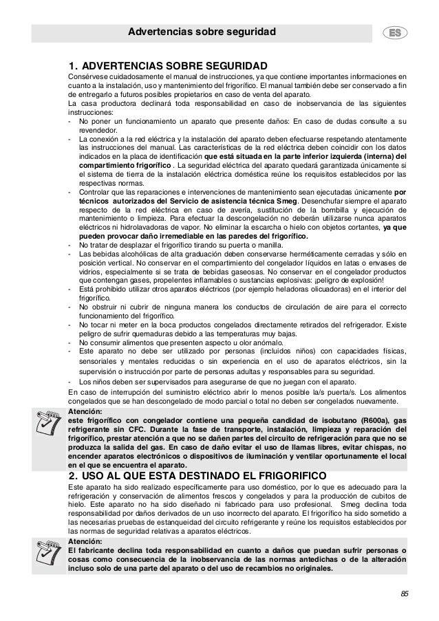 Advertencias sobre seguridad 85 1. ADVERTENCIAS SOBRE SEGURIDAD 2. USO AL QUE ESTÁ DESTINADO EL FRIGORÍFICO Consérvese cui...