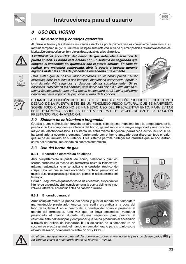 Instrucciones para el usuario 23 8 USO DEL HORNO 8.1 Advertencias y consejos generales Al utilizar el horno y las diversas...