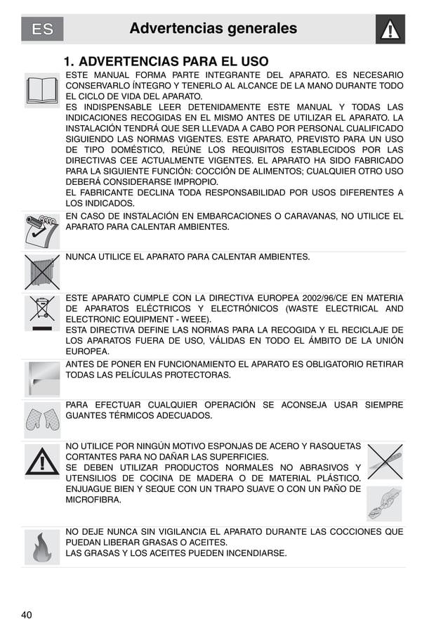 Advertencias generales 40 1. ADVERTENCIAS PARA EL USO ESTE MANUAL FORMA PARTE INTEGRANTE DEL APARATO. ES NECESARIO CONSERV...