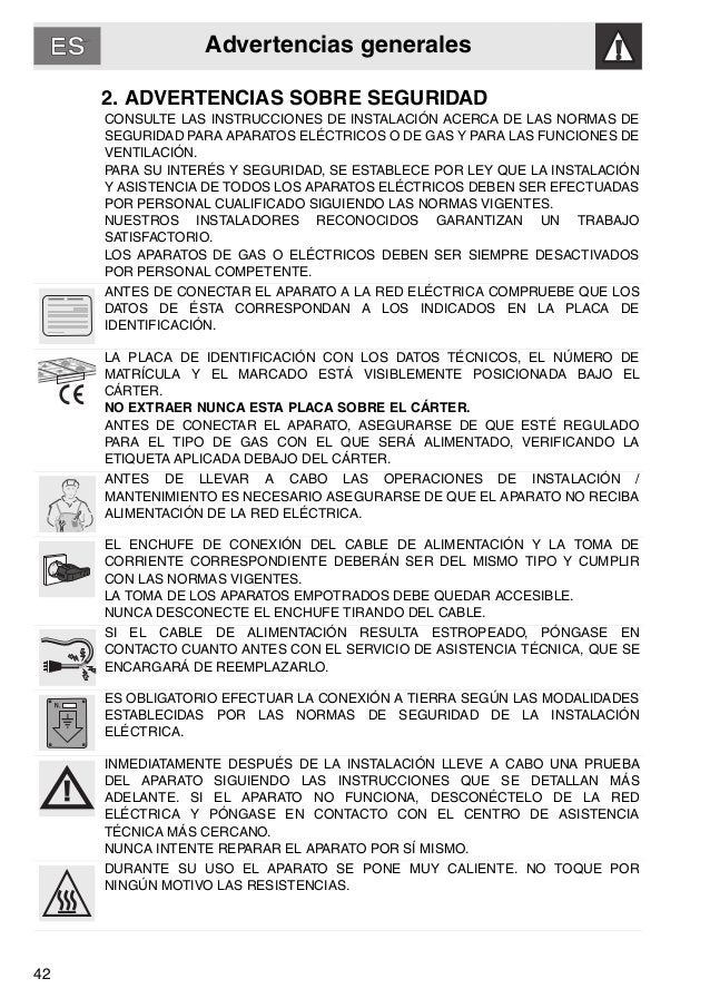 Advertencias generales 42 2. ADVERTENCIAS SOBRE SEGURIDAD CONSULTE LAS INSTRUCCIONES DE INSTALACIÓN ACERCA DE LAS NORMAS D...