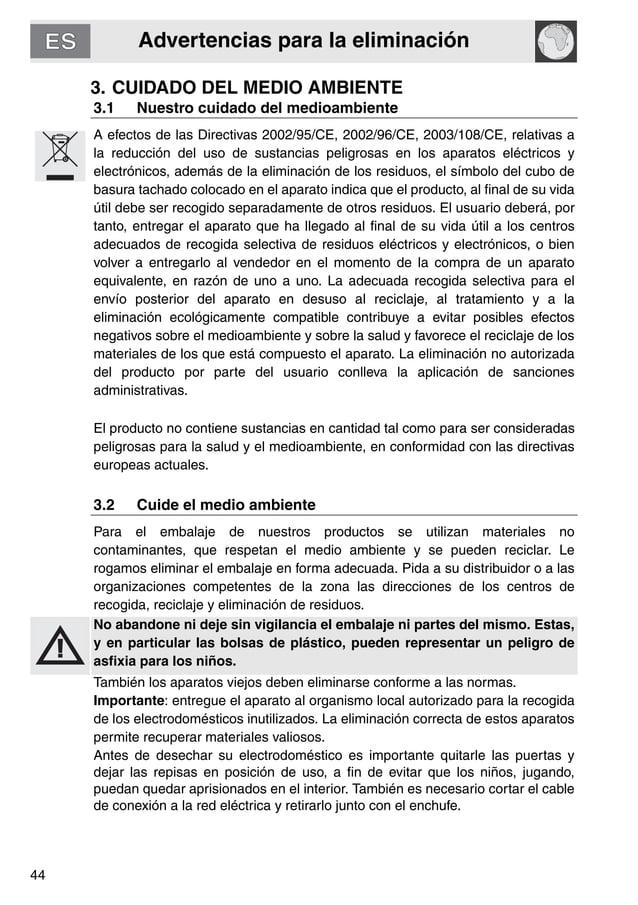 Advertencias para la eliminación 44 3. CUIDADO DEL MEDIO AMBIENTE 3.1 Nuestro cuidado del medioambiente A efectos de las D...