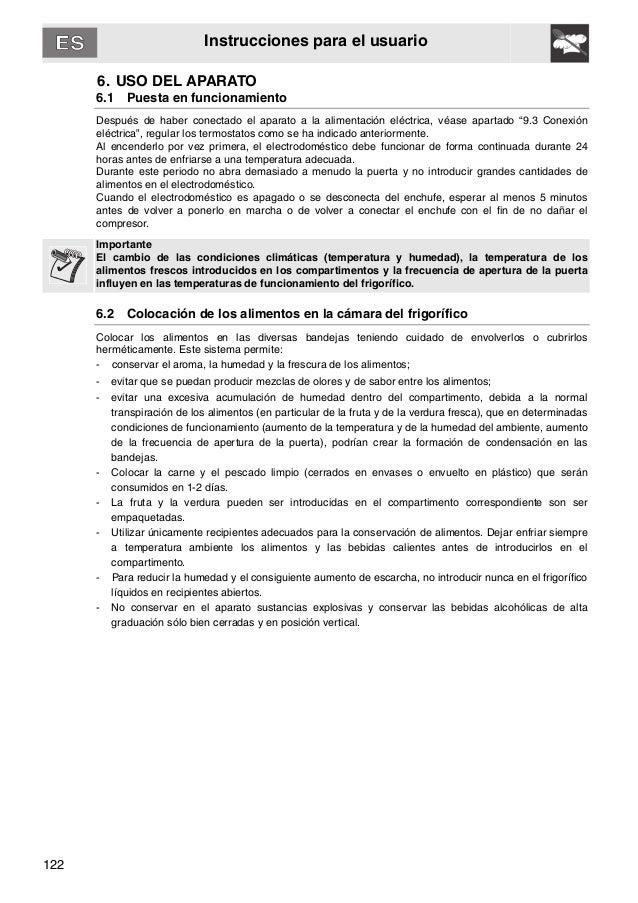 122 Instrucciones para el usuario 6. USO DEL APARATO 6.1 Puesta en funcionamiento Después de haber conectado el aparato a ...