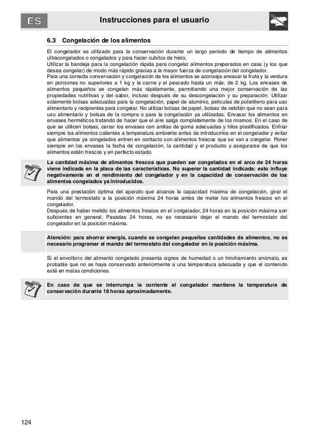 124 Instrucciones para el usuario 6.3 Congelación de los alimentos El congelador es utilizado para la conservación durante...