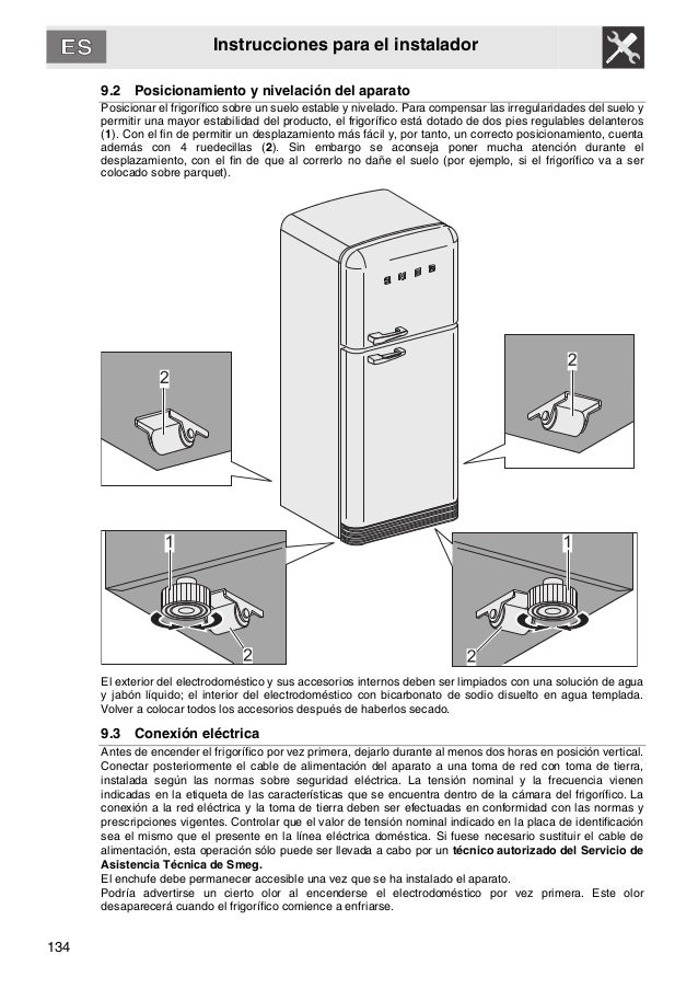 134 Instrucciones para el instalador 9.2 Posicionamiento y nivelación del aparato Posicionar el frigorífico sobre un suelo...