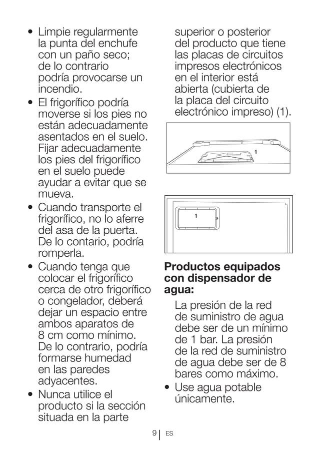 ES9 • Limpie regularmente la punta del enchufe con un paño seco; de lo contrario podría provocarse un incendio. • El fri...