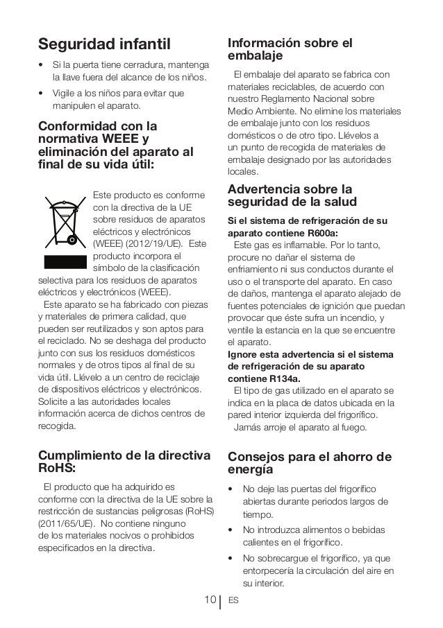 ES10 Seguridad infantil • Si la puerta tiene cerradura, mantenga la llave fuera del alcance de los niños. • Vigile a los...