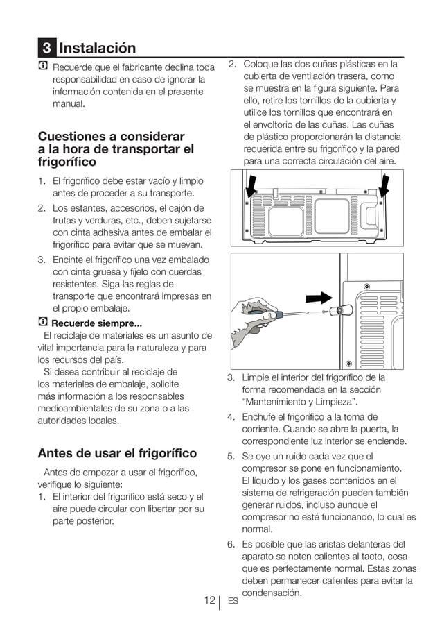 ES12 3 Instalación C Recuerde que el fabricante declina toda responsabilidad en caso de ignorar la información contenida ...