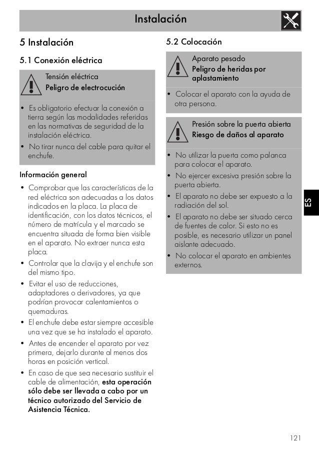 Instalación 121 ES 5 Instalación 5.1 Conexión eléctrica Información general • Comprobar que las características de la red ...