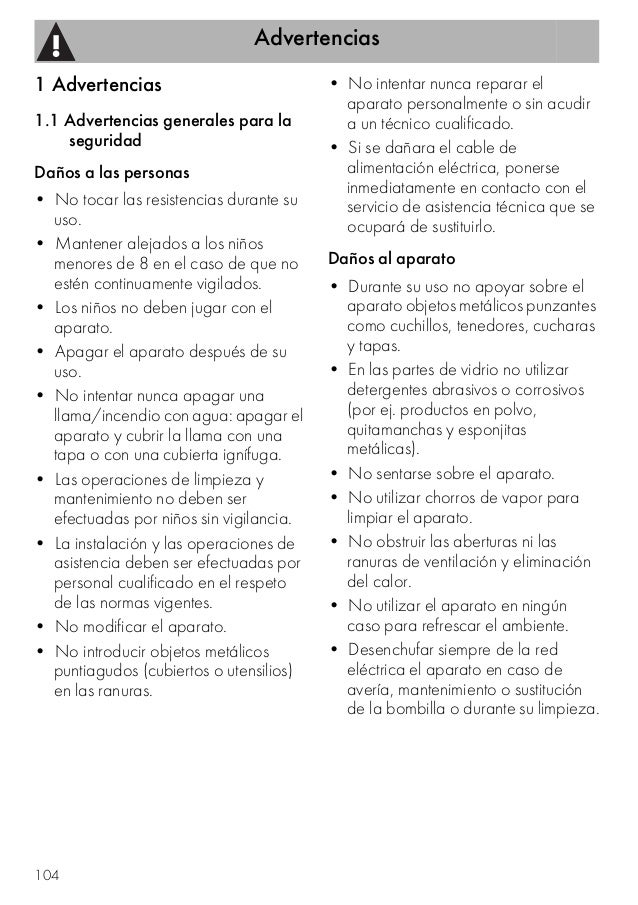 Advertencias 104 1 Advertencias 1.1 Advertencias generales para la seguridad Daños a las personas • No tocar las resistenc...