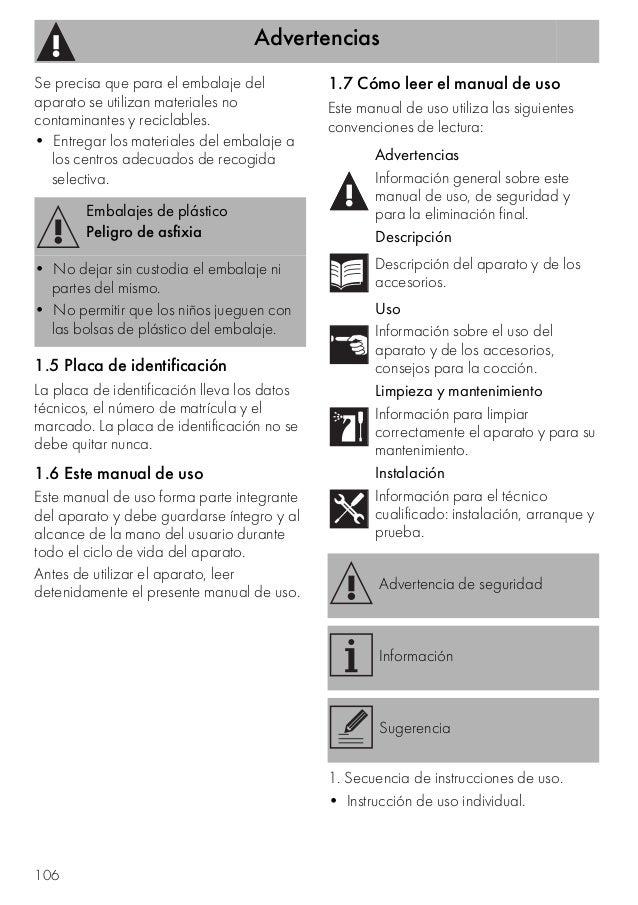 Advertencias 106 Se precisa que para el embalaje del aparato se utilizan materiales no contaminantes y reciclables. • Entr...