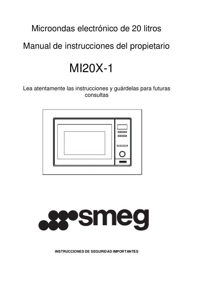 Microondas electrónico de 20 litros Manual de instrucciones del propietario MI20X-1 Lea atentamente las instrucciones y gu...