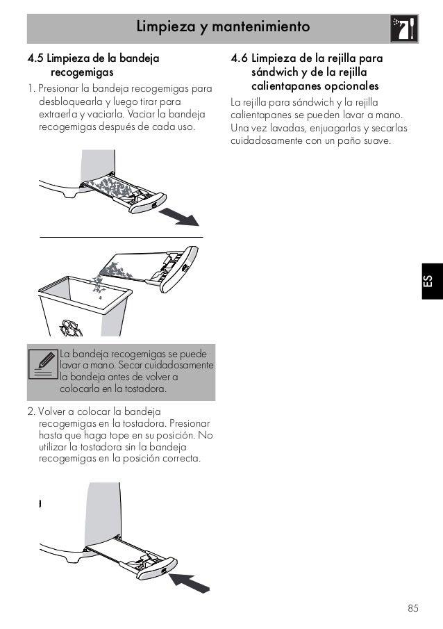 Limpieza y mantenimiento 85 ESES 4.5 Limpieza de la bandeja recogemigas 1. Presionar la bandeja recogemigas para desbloque...