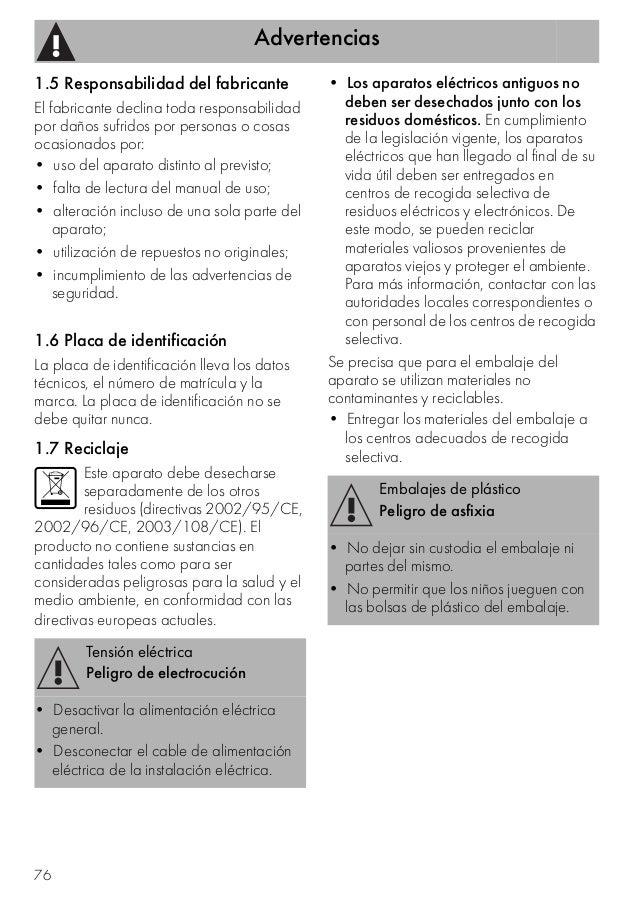 Advertencias 76 1.5 Responsabilidad del fabricante El fabricante declina toda responsabilidad por daños sufridos por perso...