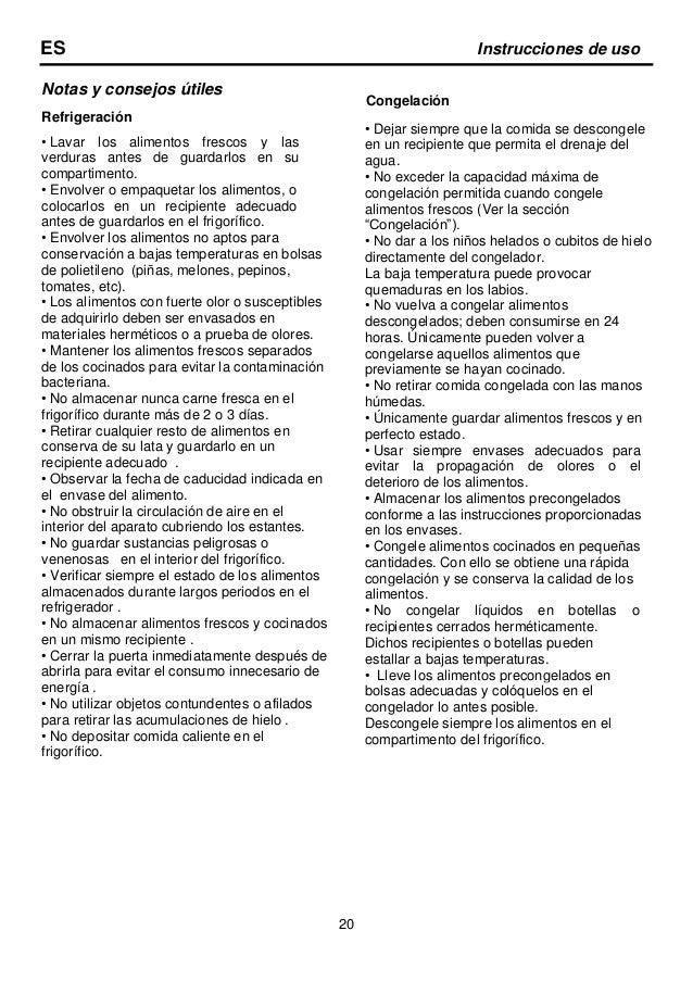 ES Instrucciones de uso Ejemplos de Utilización Vino blanco, cerveza y agua mineral Enfriar antes de usar Plátanos No guar...