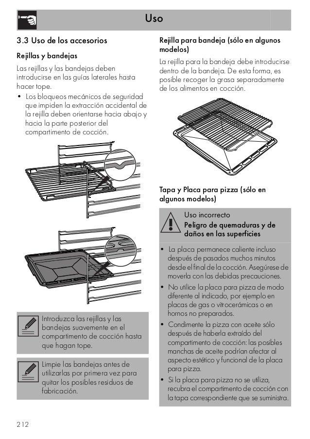 Uso 212 3.3 Uso de los accesorios Rejillas y bandejas Las rejillas y las bandejas deben introducirse en las guías laterale...