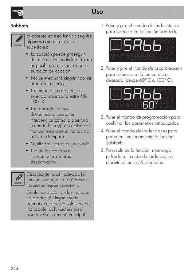 Uso 224 Sabbath 1. Pulse y gire el mando de las funciones para seleccionar la función Sabbath. 2. Pulse y gire el mando de...