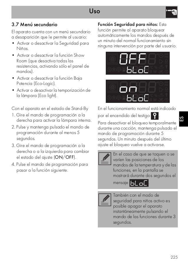Uso 225 ES 3.7 Menú secundario El aparato cuenta con un menú secundario a desaparición que le permite al usuario: • Activa...