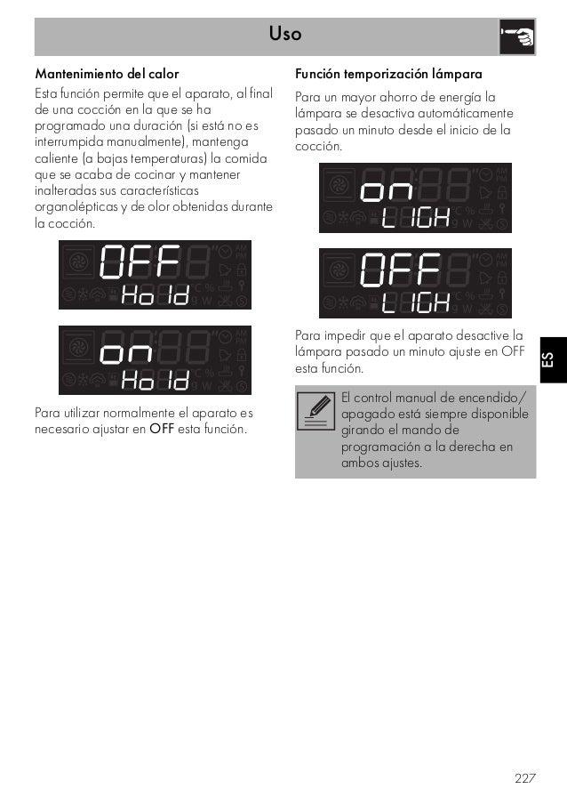 Uso 227 ES Mantenimiento del calor Esta función permite que el aparato, al final de una cocción en la que se ha programado...