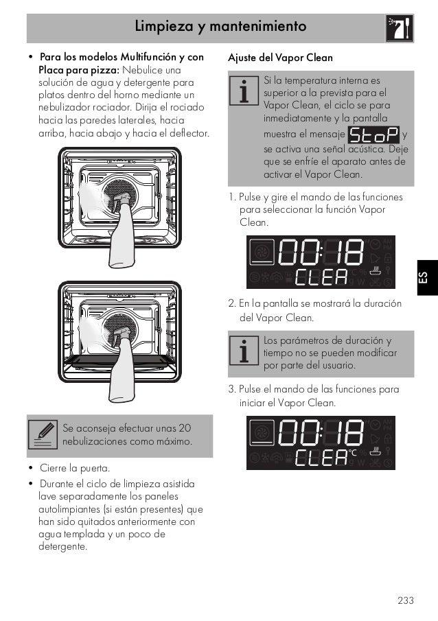 Limpieza y mantenimiento 233 ES • Para los modelos Multifunción y con Placa para pizza: Nebulice una solución de agua y de...