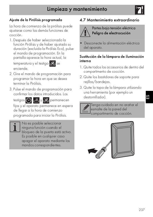 Limpieza y mantenimiento 237 ES Ajuste de la Pirólisis programada La hora de comienzo de la pirólisis puede ajustarse como...