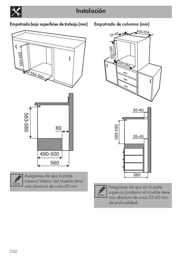 Instalación 242 Empotrado bajo superficies de trabajo (mm) Empotrado de columna (mm) Asegúrese de que la parte trasera/inf...