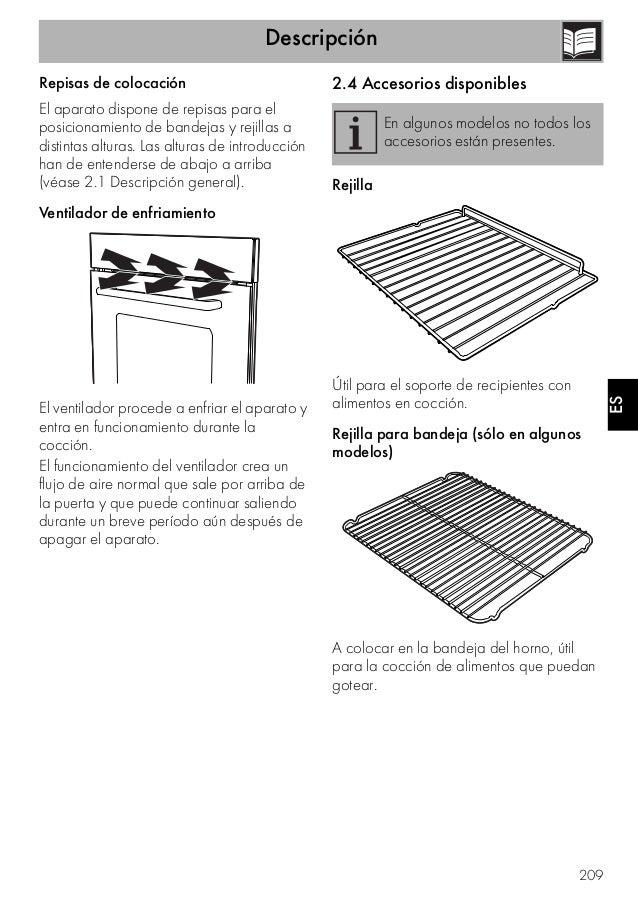 Descripción 209 ES Repisas de colocación El aparato dispone de repisas para el posicionamiento de bandejas y rejillas a di...