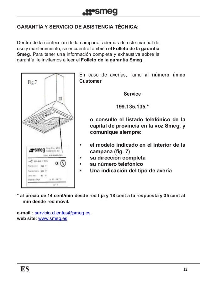 ES 12 GARANTÍA Y SERVICIO DE ASISTENCIA TÉCNICA: Dentro de la confección de la campana, además de este manual de uso y man...