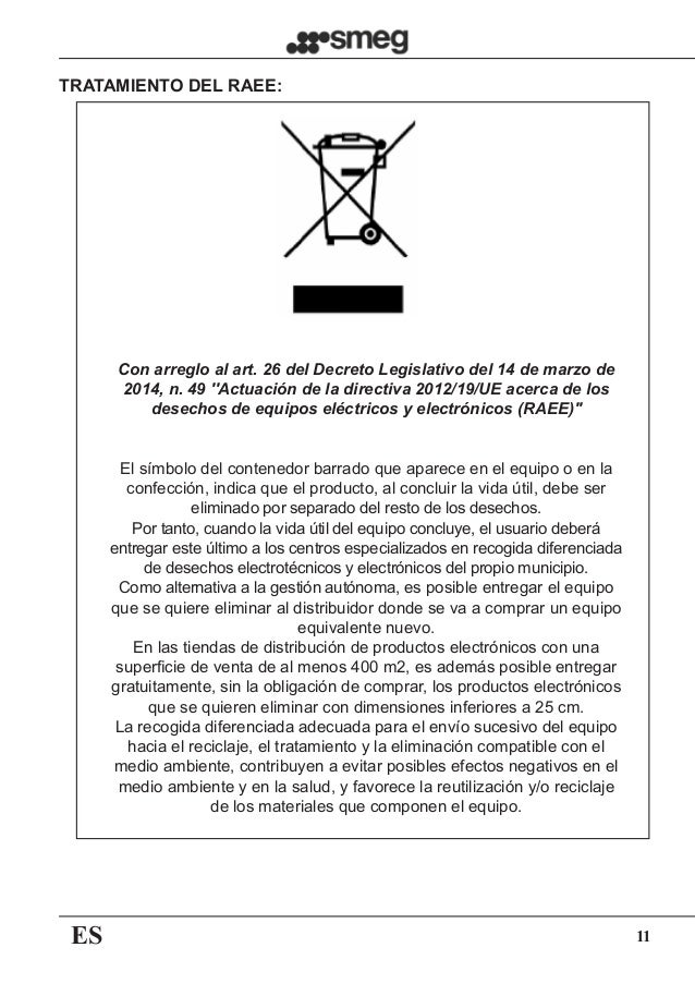 ES 11 Con arreglo al art. 26 del Decreto Legislativo del 14 de marzo de 2014, n. 49 ''Actuación de la directiva 2012/19/UE...