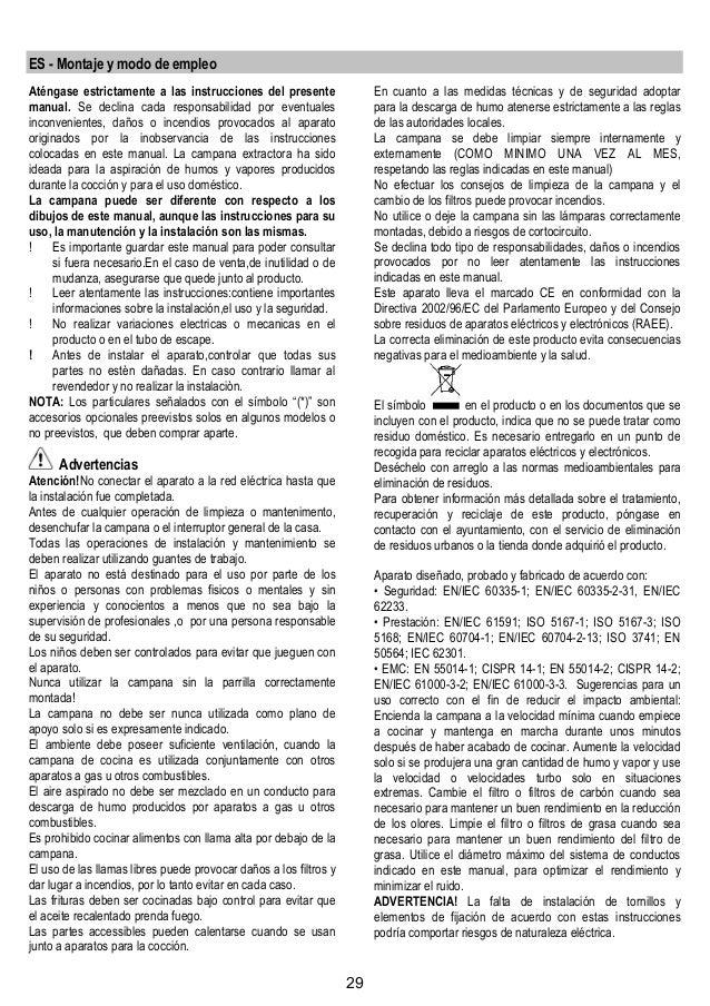 29 ES - Montaje y modo de empleo Aténgase estrictamente a las instrucciones del presente manual. Se declina cada responsab...
