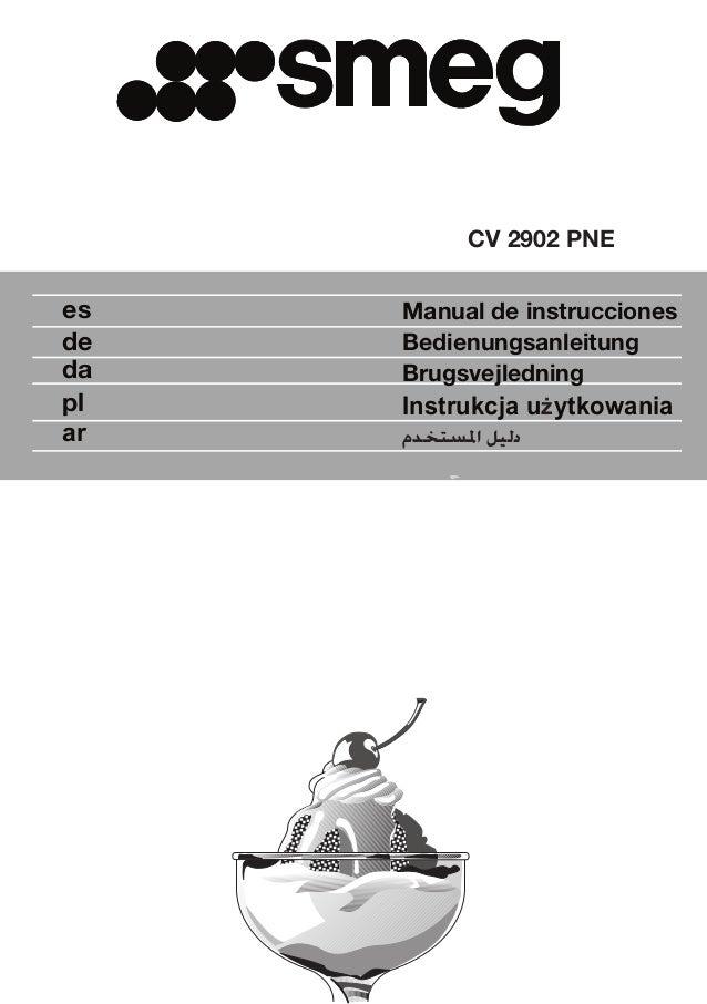 Manual de instruccioneses de da pl Brugsvejledning Bedienungsanleitung Instrukcja u ytkowaniaż ar ﺍﳌﺴﺘﺨﺪﻡ ﺩﻟﻴﻞ CV 2902...