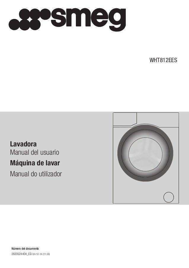 2820524404_ES/ 04-12-14.(11:53) WHT812EES Lavadora Manual del usuario Máquina de lavar Manual do utilizador Número del doc...