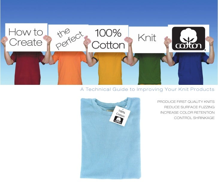 How to   the ect 100%              KnitCreate   P erf   Cotton             A Technical Guide to Improving Your Knit Produc...