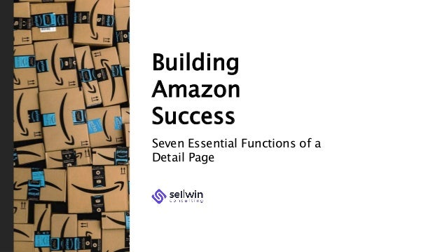 Building Amazon Success Seven Essential Functions of a Detail Page