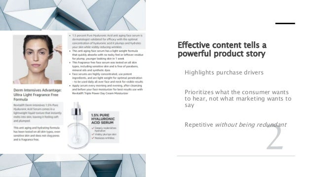 Effective content tells a powerful product story Highlights purchase drivers Prioritizes what the consumer wants to hear, ...