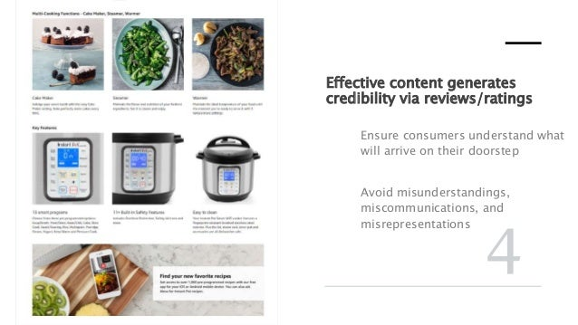 Effective content generates credibility via reviews/ratings Ensure consumers understand what will arrive on their doorstep...