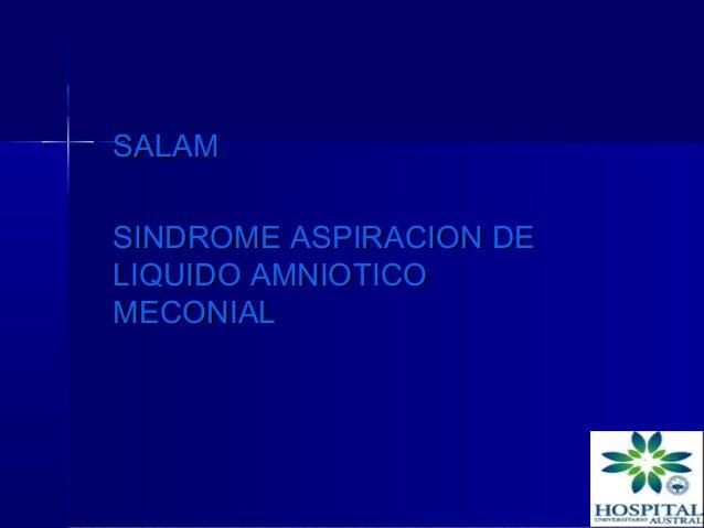 SALAMSINDROME ASPIRACION DELIQUIDO AMNIOTICOMECONIAL