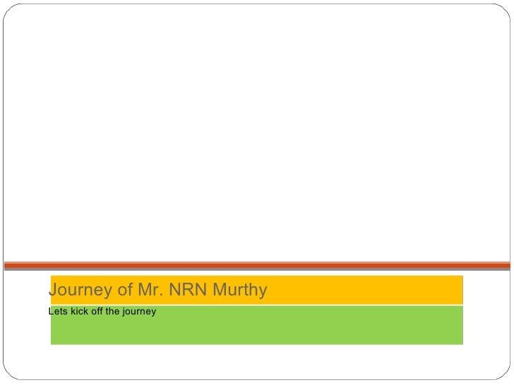 Journey of Mr. NRN Murthy Lets kick off the journey