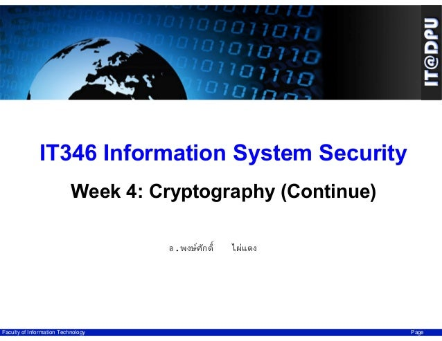 IT346 Information System Security Week 4: Cryptography (Continue) อ.พงษ์ ศักดิ์  Faculty of Information Technology  ไผ่แดง...
