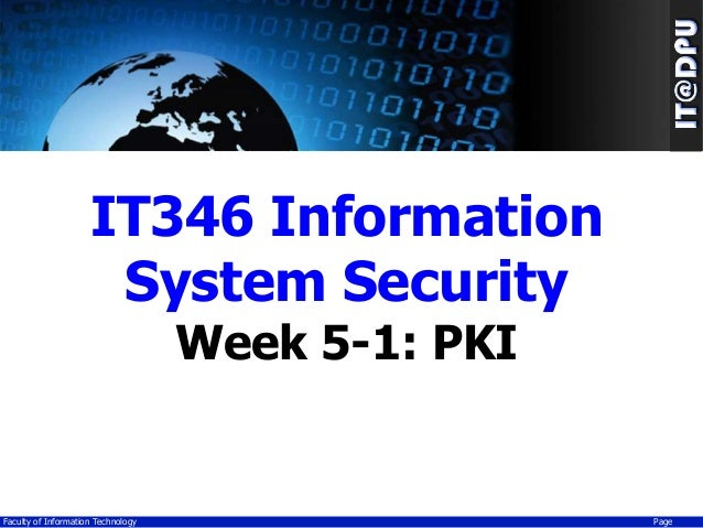 IT346 Information System Security Week 5-1: PKI  Faculty of Information Technology  Page