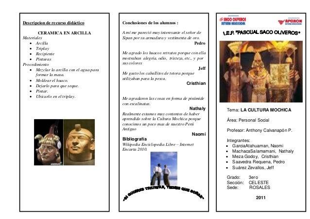 Tema: LA CULTURA MOCHICA Área: Personal Social Profesor: Anthony Calvanapón P. Integrantes:  GarciaAtahuaman, Naomi  Mac...